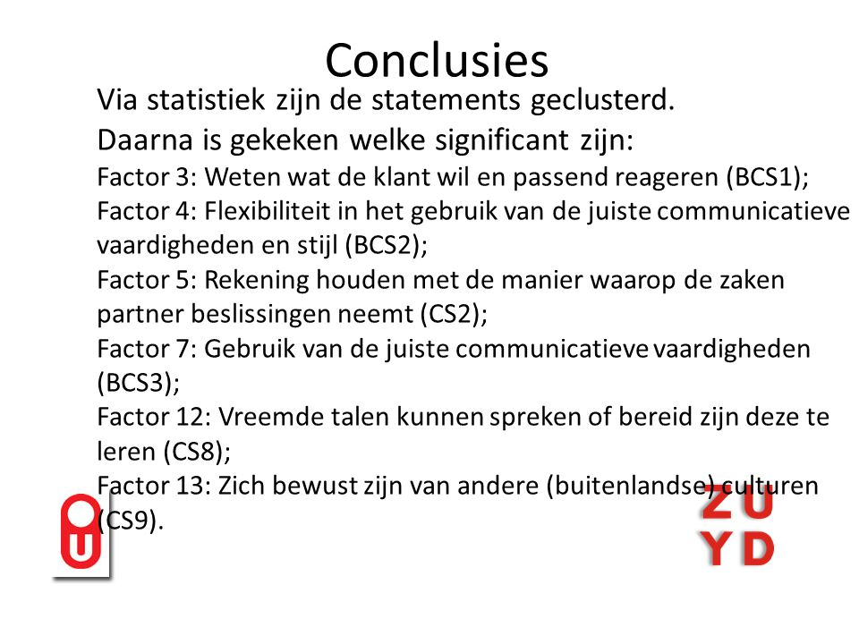 Conclusies Via statistiek zijn de statements geclusterd.