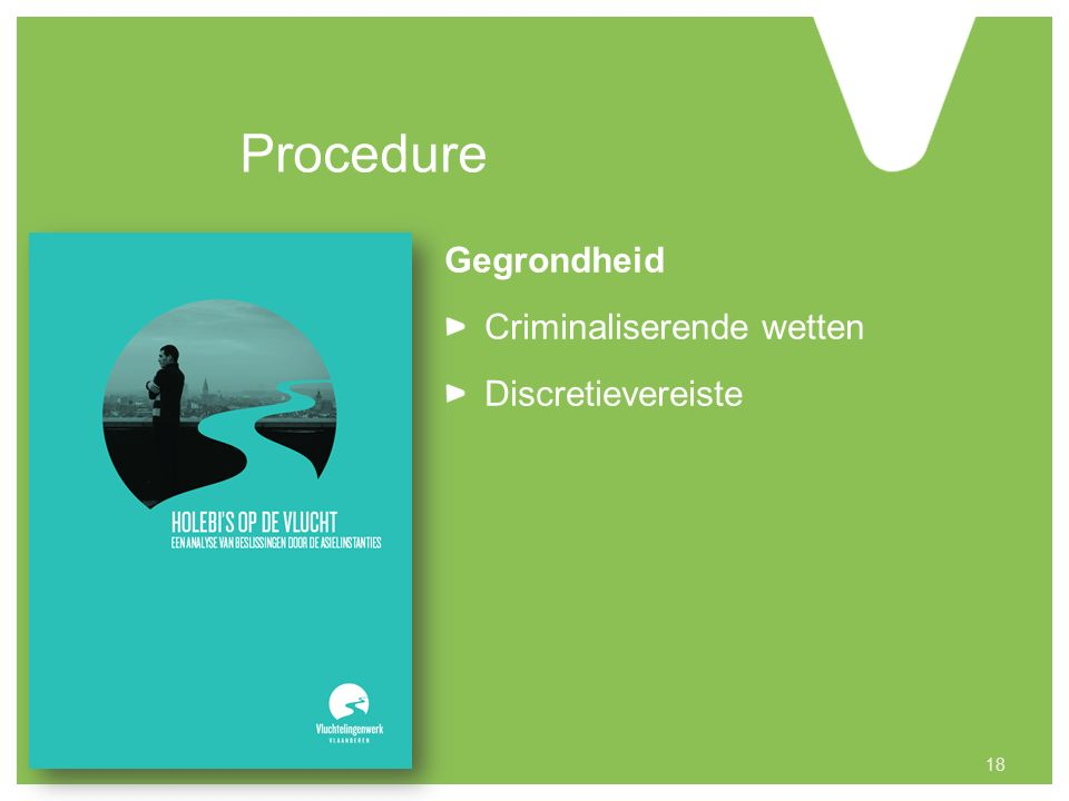 Procedure Gegrondheid Criminaliserende wetten Discretievereiste 18