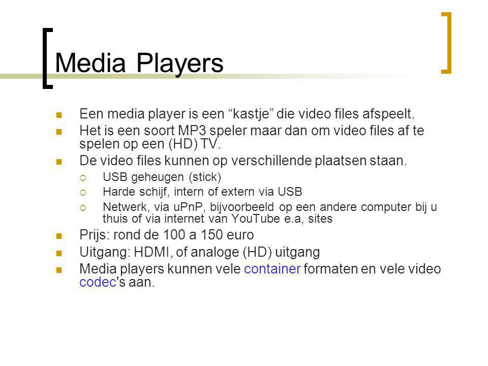 Media Players  Een media player is een kastje die video files afspeelt.
