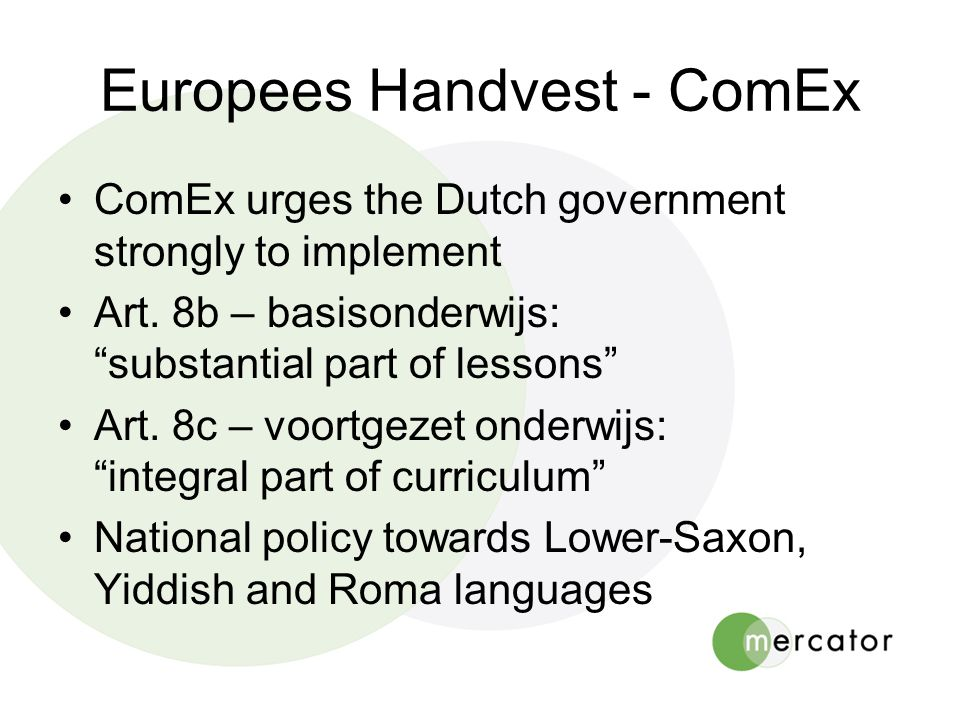 Europees Handvest - ComEx •ComEx urges the Dutch government strongly to implement •Art.