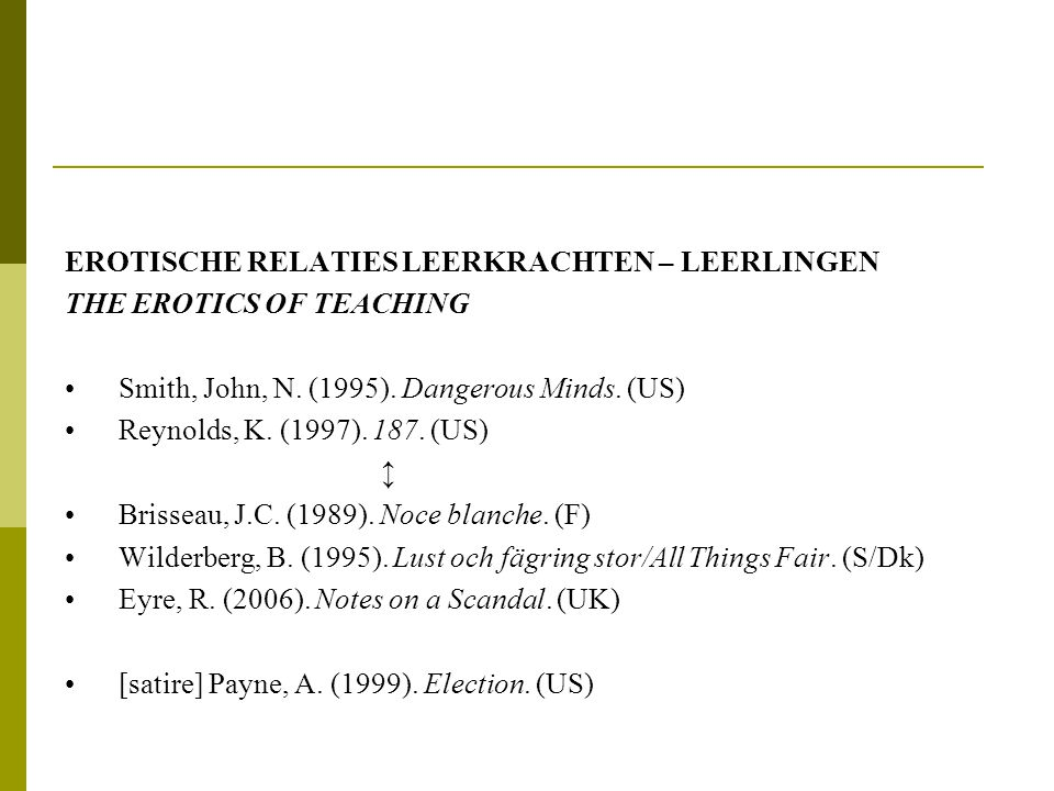 EROTISCHE RELATIES LEERKRACHTEN – LEERLINGEN THE EROTICS OF TEACHING •Smith, John, N.