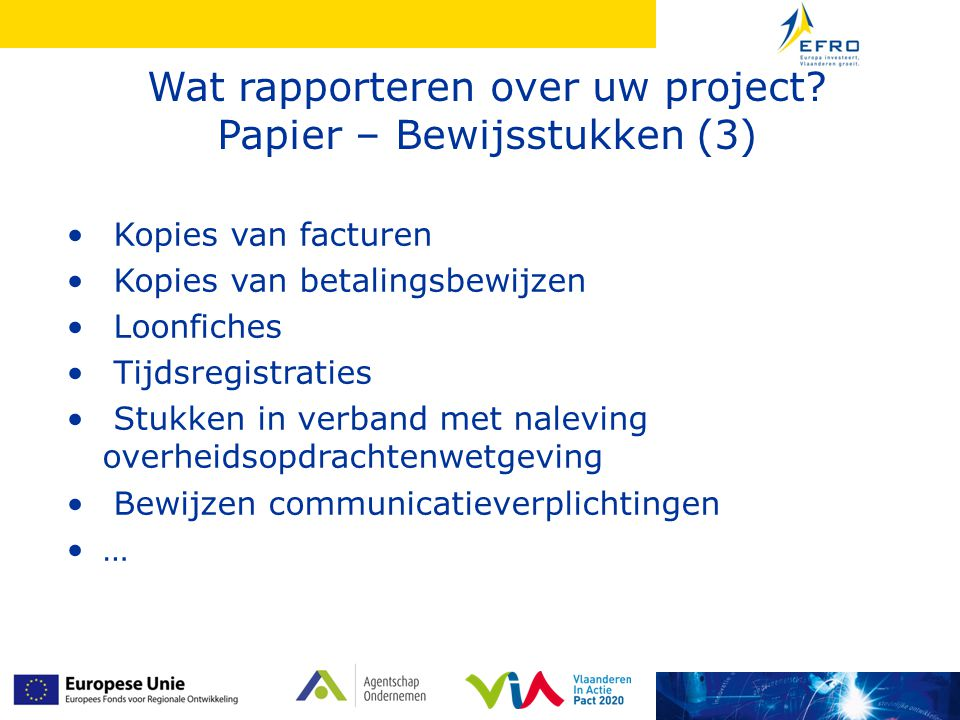 Wat rapporteren over uw project.