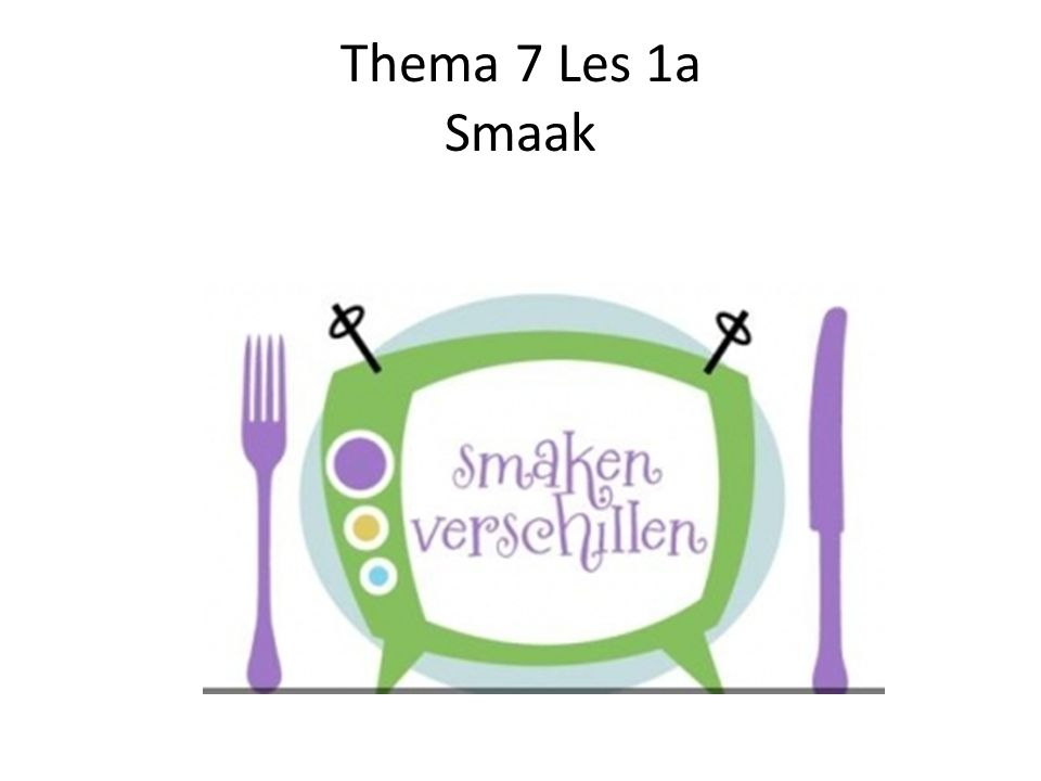 Thema 7 Les 1a Smaak