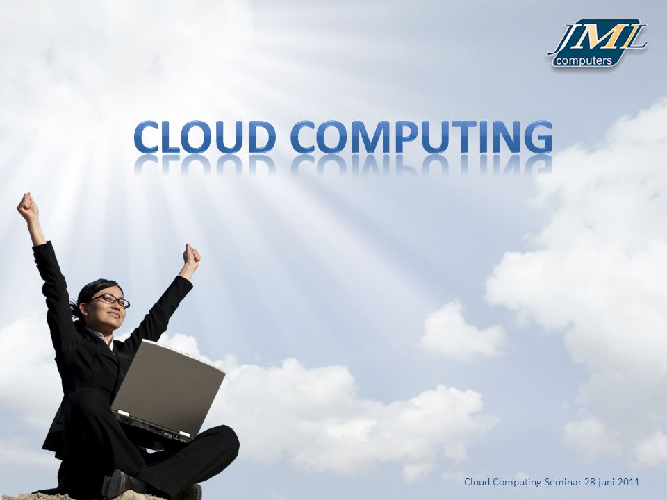 Cloud Computing Seminar 28 juni 2011