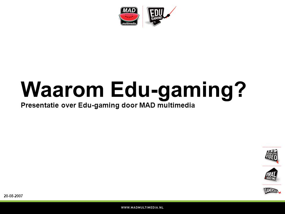 Waarom Edu-gaming Presentatie over Edu-gaming door MAD multimedia