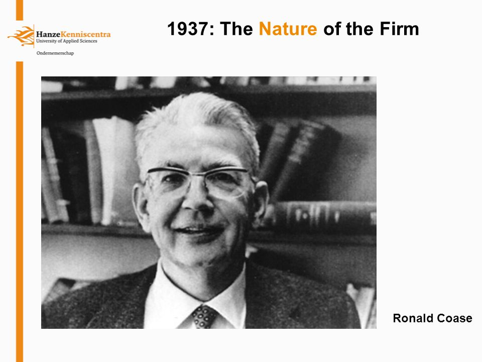 1937: The Nature of the Firm Ronald Coase
