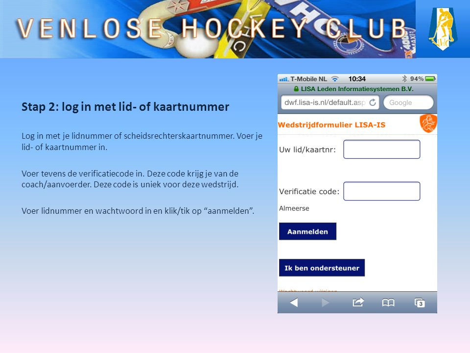Stap 2: log in met lid- of kaartnummer Log in met je lidnummer of scheidsrechterskaartnummer.