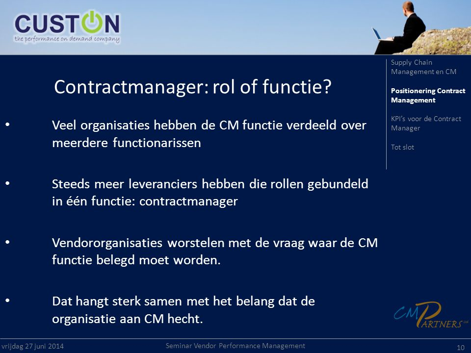 Seminar Vendor Performance Management vrijdag 27 juni 2014 10 Contractmanager: rol of functie.