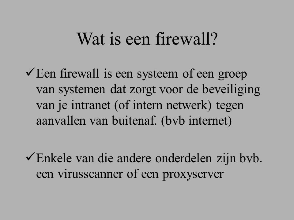 Wat is een firewall.