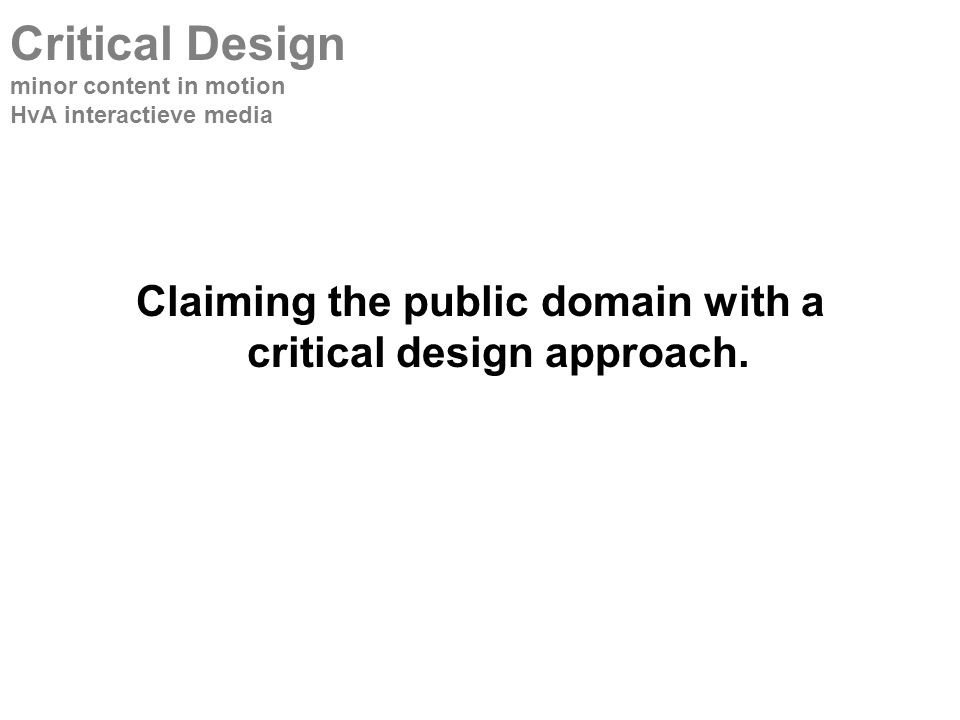 Claiming the public domain with a critical design approach.