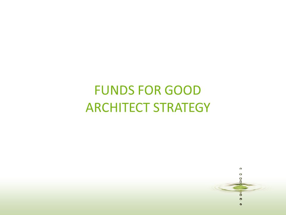 FUNDS FOR GOOD ARCHITECT STRATEGY