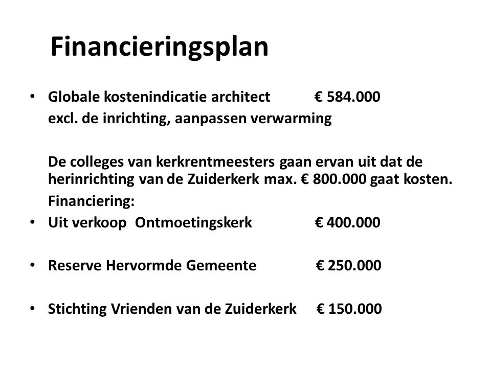 Financieringsplan • Globale kostenindicatie architect € 584.000 excl.