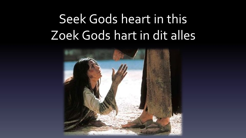 Seek Gods heart in this Zoek Gods hart in dit alles