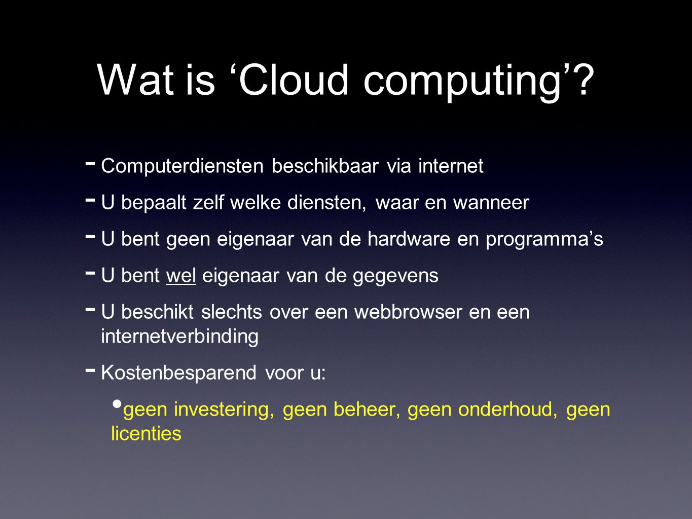Wat is 'Cloud computing'.