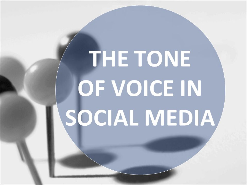 THE TONE OF VOICE IN SOCIAL MEDIA