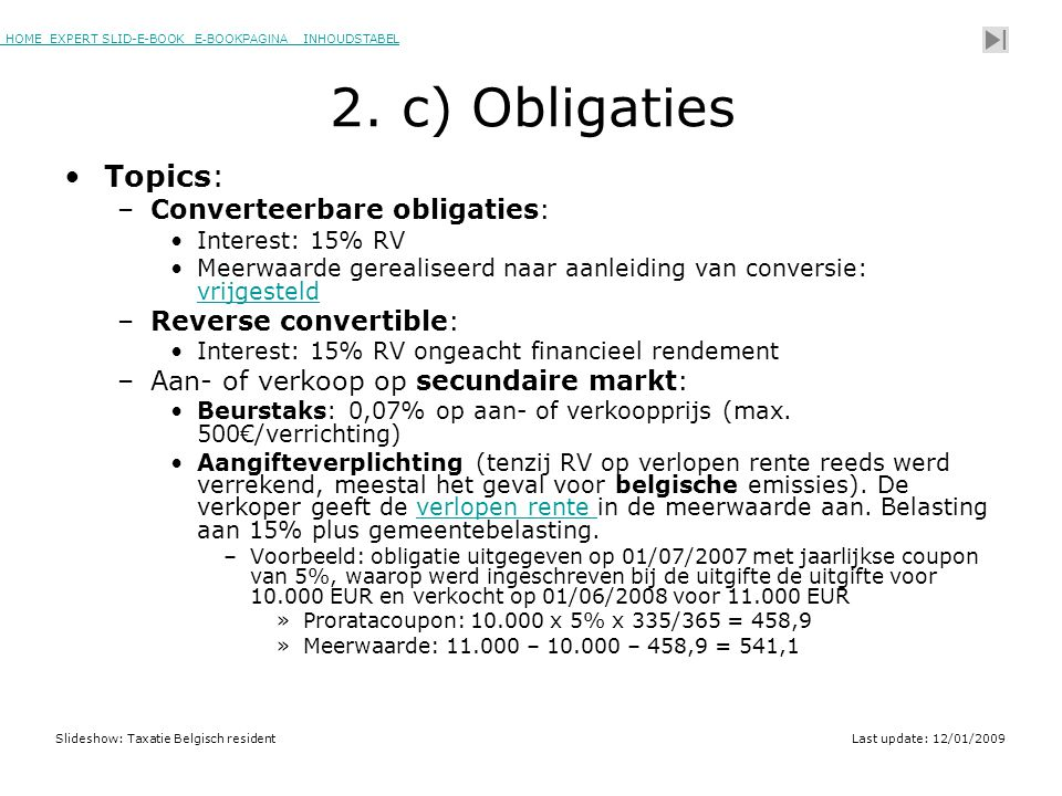 HOME EXPERT SLID-E-BOOK E-BOOKPAGINA INHOUDSTABELHOMEEXPERT SLID-E-BOOK E-BOOKPAGINAINHOUDSTABEL Slideshow: Taxatie Belgisch residentLast update: 12/01/2009 2.