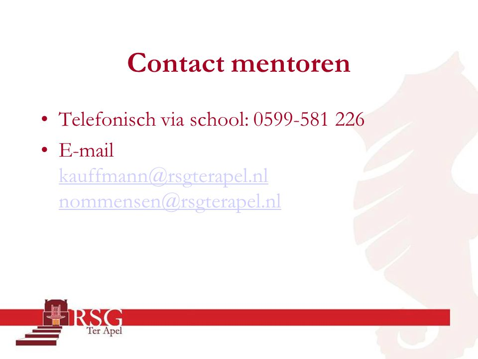 Contact mentoren •Telefonisch via school: •
