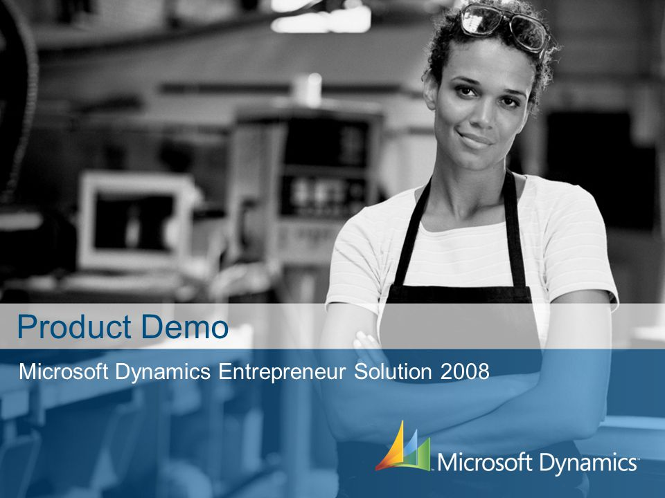 Microsoft Dynamics Entrepreneur Solution 2008 Product Demo