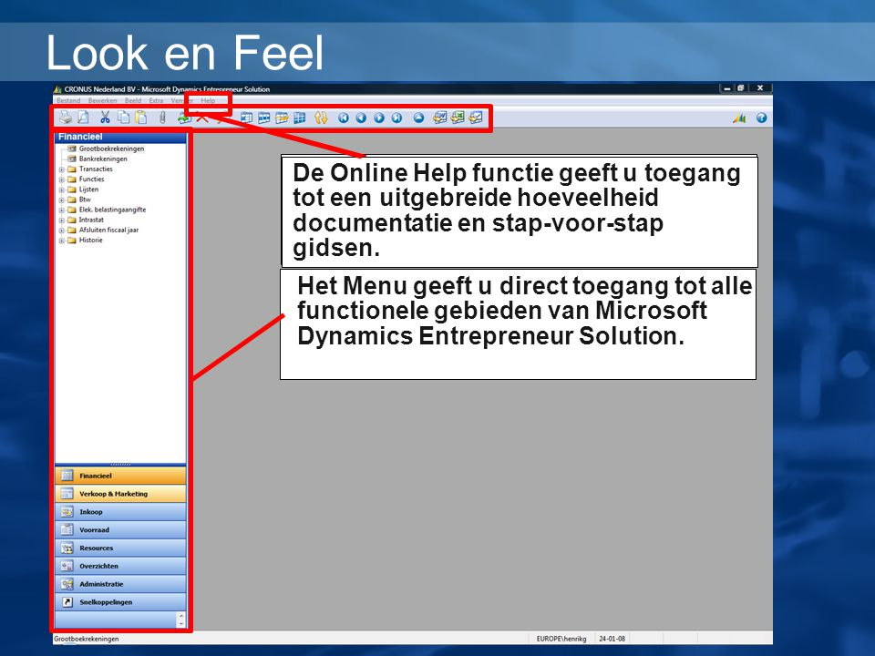 Look en Feel Het Menu geeft u direct toegang tot alle functionele gebieden van Microsoft Dynamics Entrepreneur Solution.