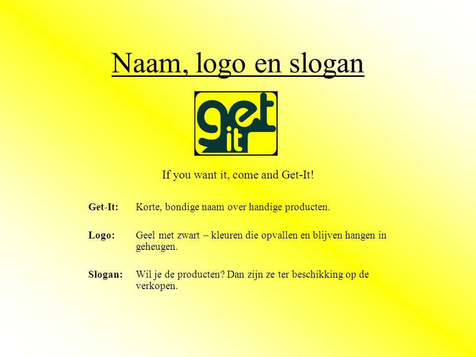 Naam, logo en slogan If you want it, come and Get-It.