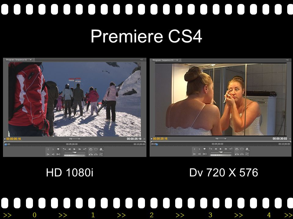 >>0 >>1 >> 2 >> 3 >> 4 >> Premiere CS4 HD 1080iDv 720 X 576