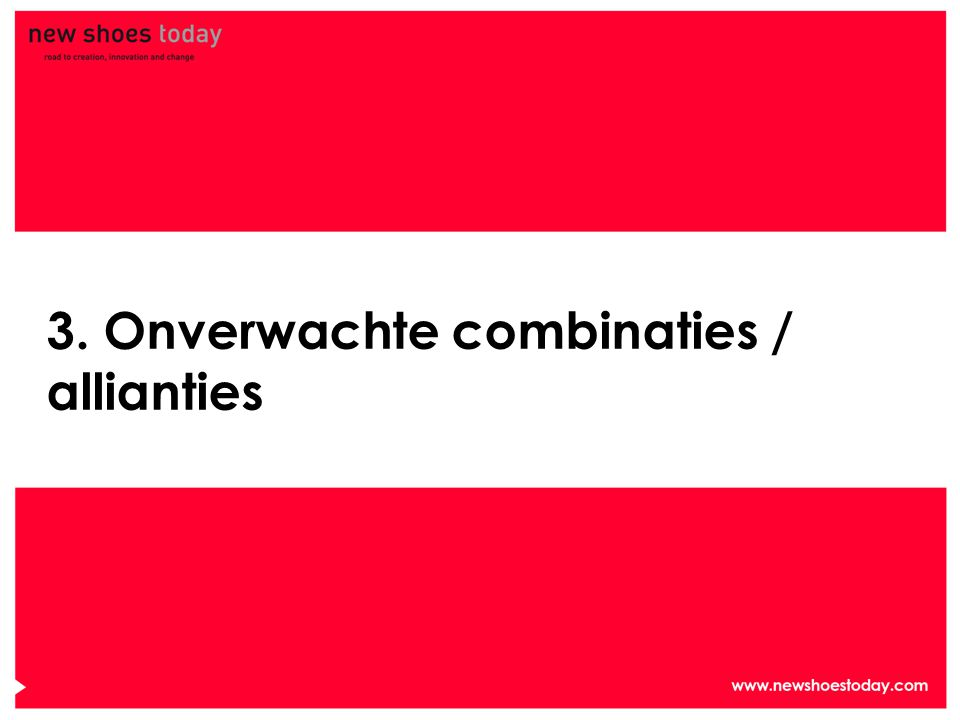 3. Onverwachte combinaties / allianties