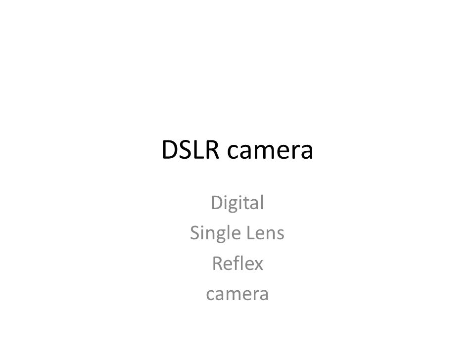 DSLR camera Digital Single Lens Reflex camera