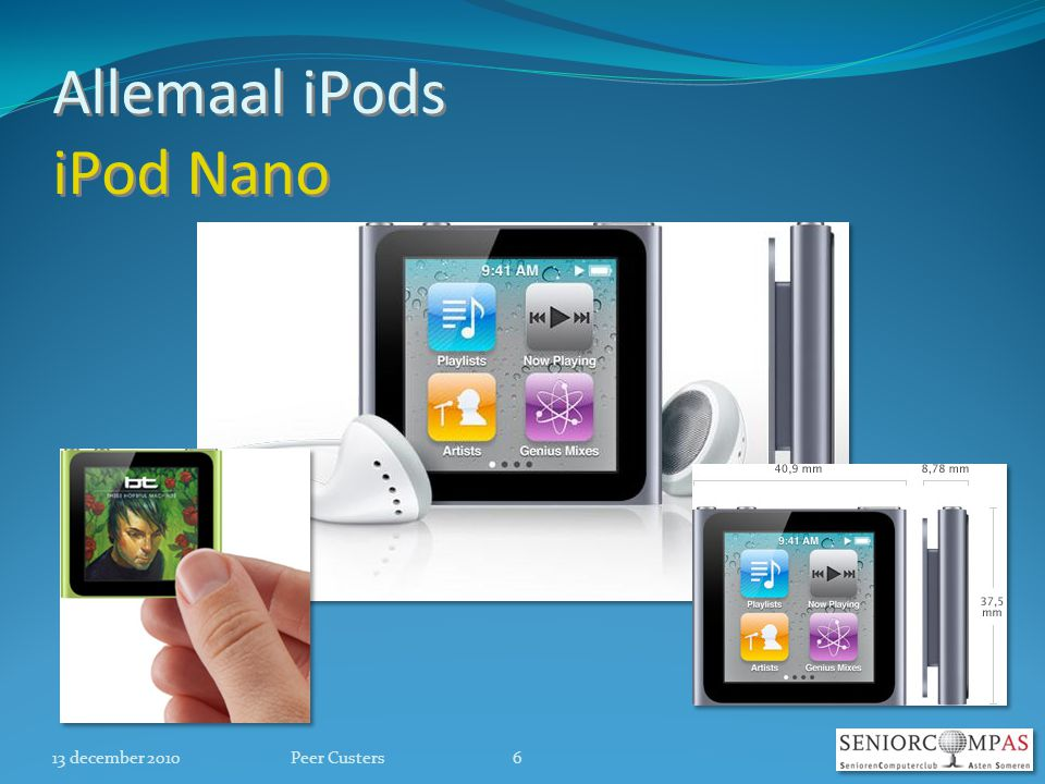 Allemaal iPods iPod Nano 13 december 20106Peer Custers