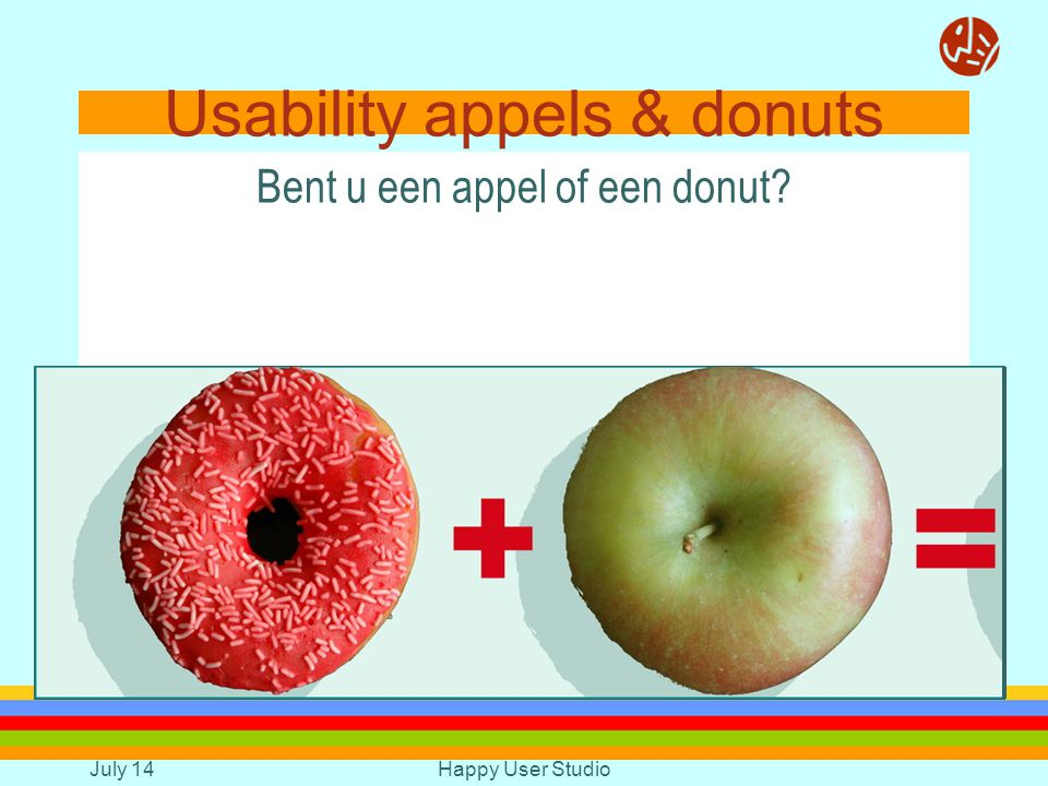 July 14Happy User Studio Usability appels & donuts Bent u een appel of een donut
