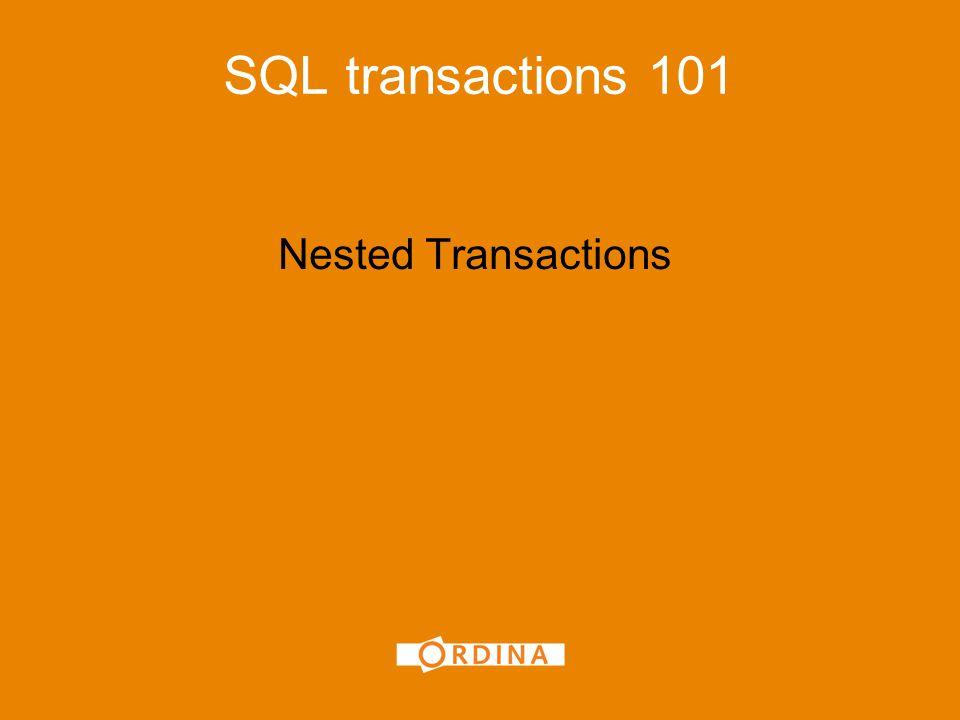 Nested Transactions SQL transactions 101