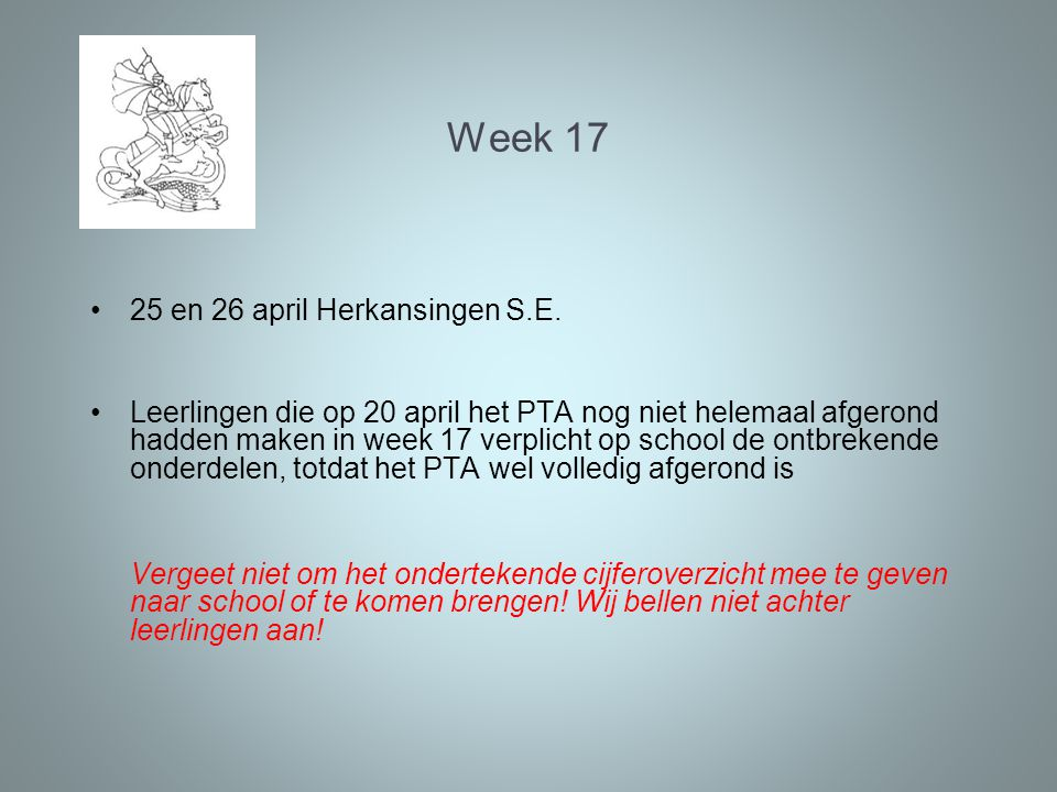 Week 17 25 en 26 april Herkansingen S.E.