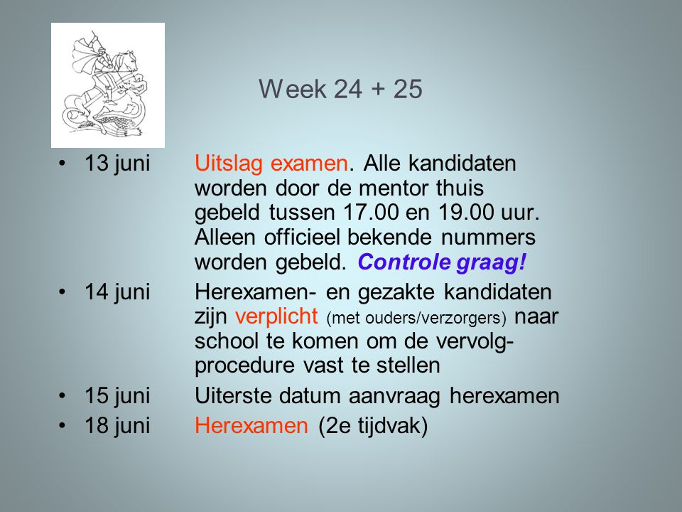 Week 24 + 25 13 juniUitslag examen.