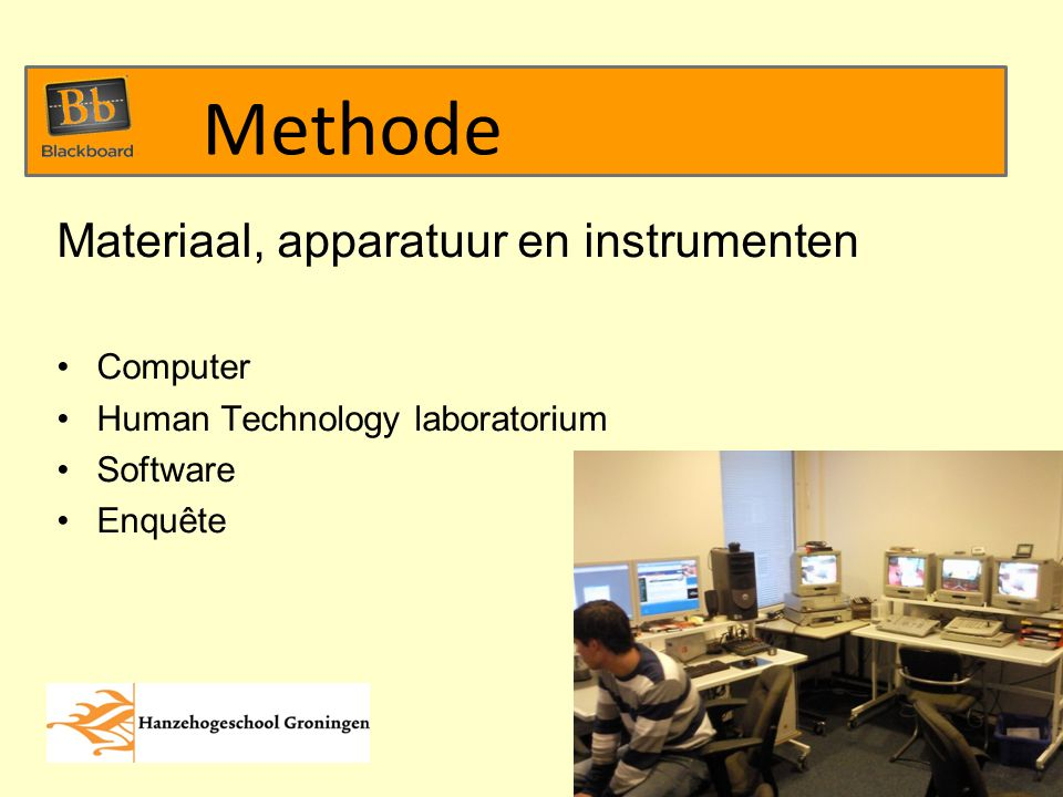 Materiaal, apparatuur en instrumenten Computer Human Technology laboratorium Software Enquête Methode