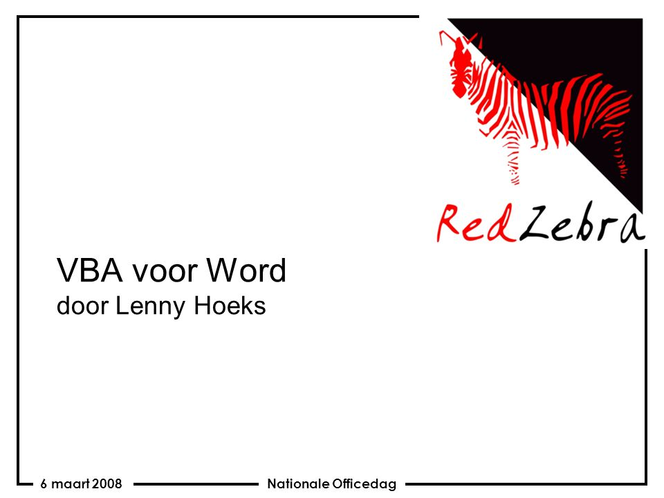 Nationale Officedag6 maart 2008 VBA voor Word door Lenny Hoeks