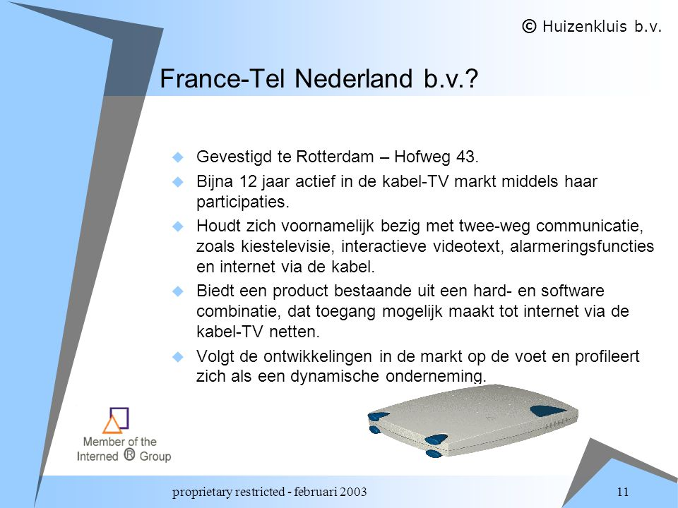 proprietary restricted - februari 2003 11 France-Tel Nederland b.v..