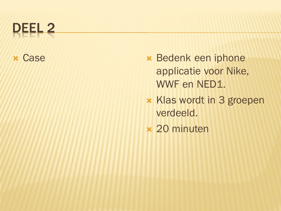  Case  Bedenk een iphone applicatie voor Nike, WWF en NED1.
