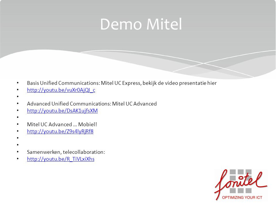 Basis Unified Communications: Mitel UC Express, bekijk de video presentatie hier http://youtu.be/vuXr0AjQI_c Advanced Unified Communications: Mitel UC Advanced http://youtu.be/DsAK1ujfsXM Mitel UC Advanced … Mobiel.