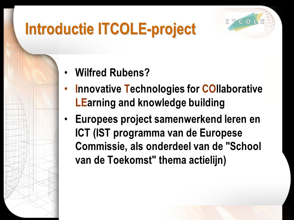 Introductie ITCOLE-project Wilfred Rubens.