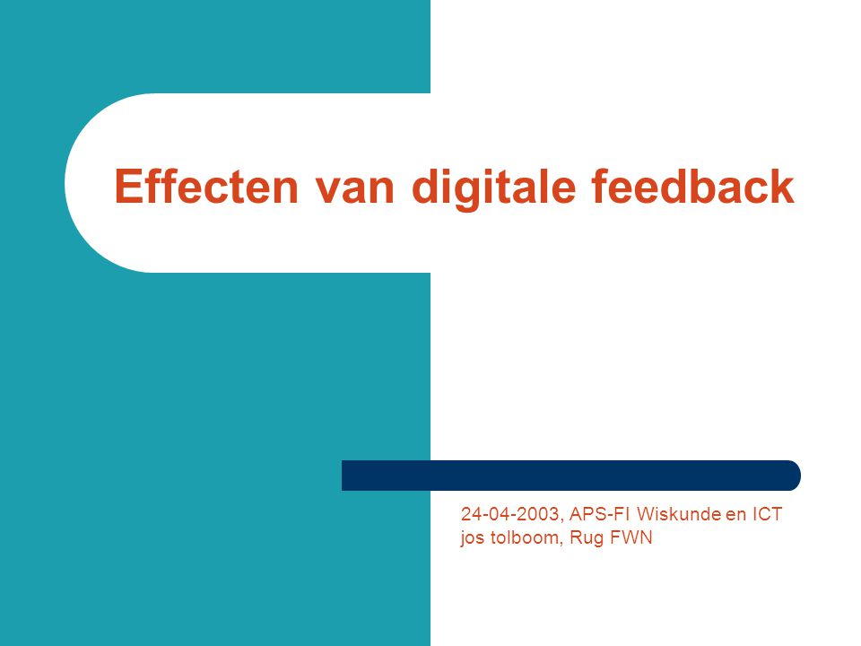 24-04-2003, APS-FI Wiskunde en ICT jos tolboom, Rug FWN Effecten van digitale feedback