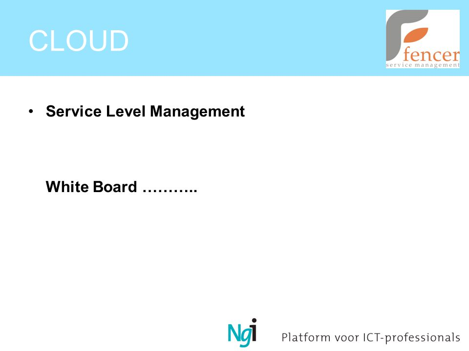CLOUD Service Level Management White Board ………..