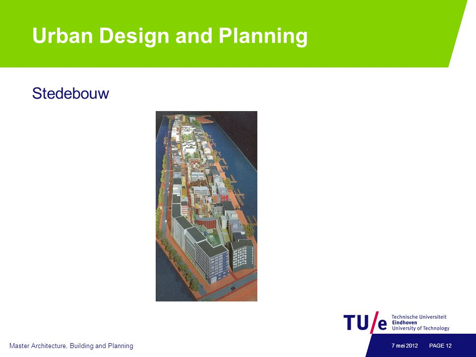 Urban Design and Planning Stedebouw Master Architecture, Building and Planning PAGE 127 mei 2012