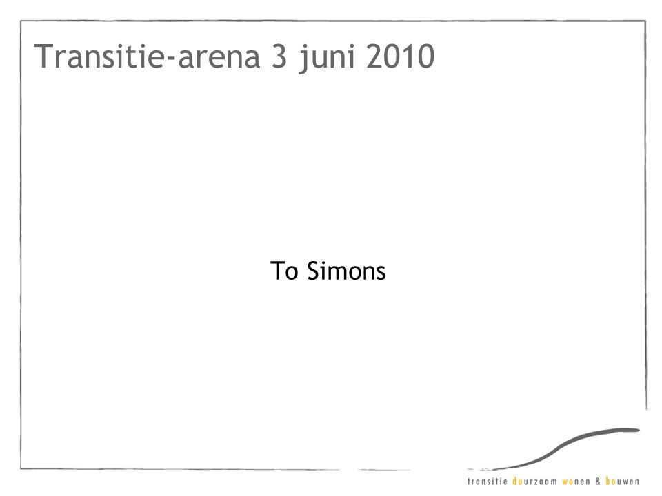 Transitie-arena 3 juni 2010 To Simons