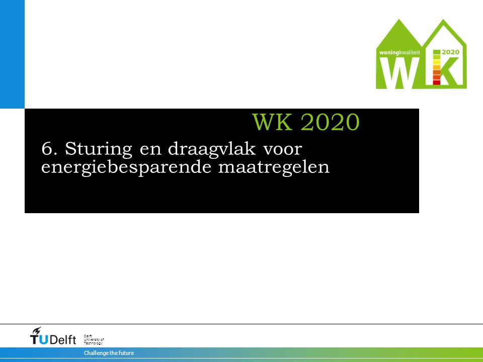 Challenge the future Delft University of Technology WK 2020 6.