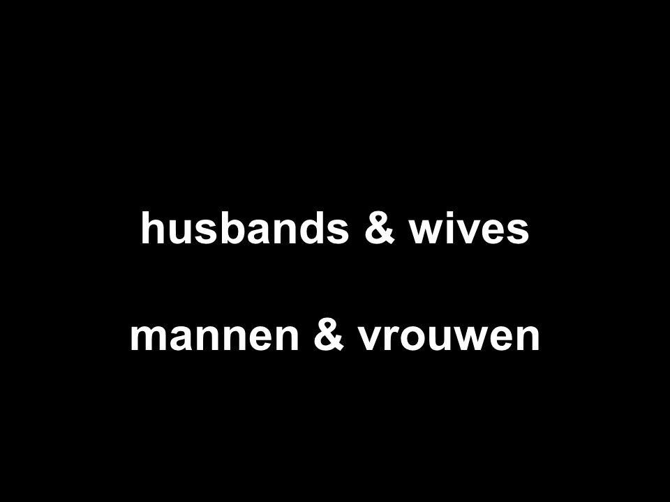 husbands & wives mannen & vrouwen
