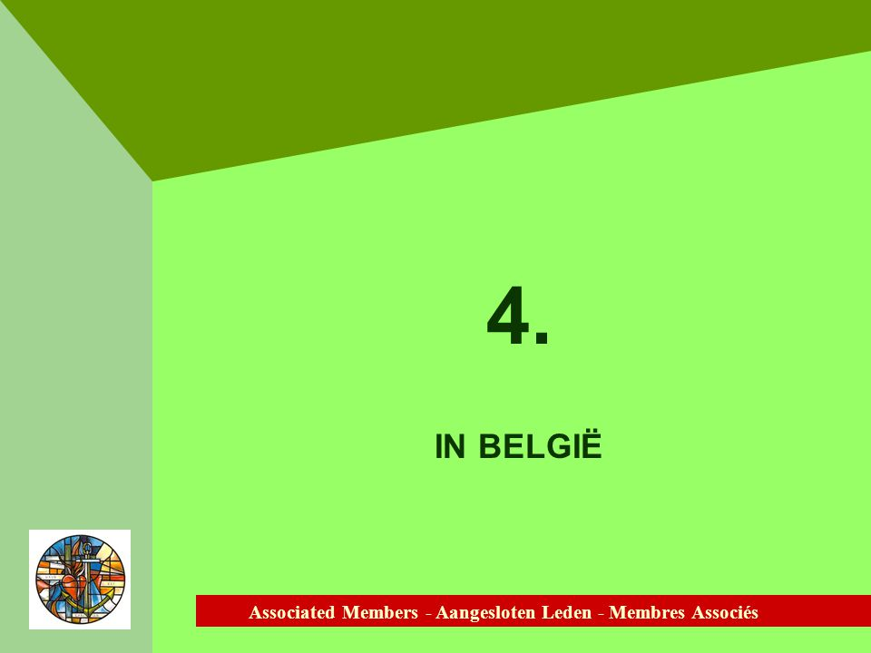 Associated Members - Aangesloten Leden - Membres Associés 4. IN BELGIË