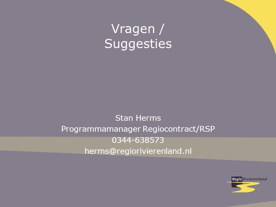 Vragen / Suggesties Stan Herms Programmamanager Regiocontract/RSP