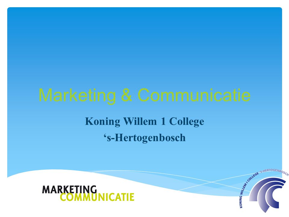 Marketing & Communicatie Koning Willem 1 College 's-Hertogenbosch