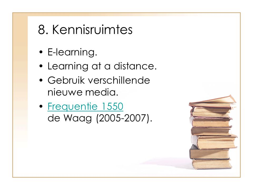 8. Kennisruimtes E-learning. Learning at a distance.