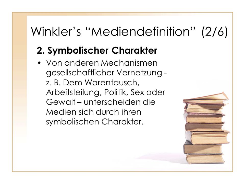 Winkler's Mediendefinition (2/6) 2.
