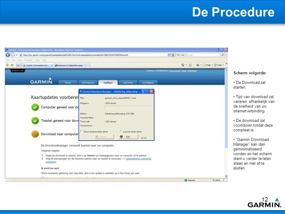 12 De Procedure Scherm volgorde: De Download zal starten.